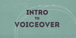 Intro to Voiceover